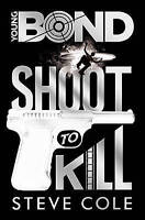 Cole, Steve, Young Bond: Shoot to Kill, Very Good Book