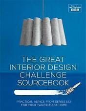 The Great Interior Design Challenge Sourcebook: Practical Advice from Series...