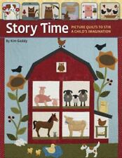 Story Time: Picture Quilts to Stir a Child's Imagination, Gaddy, Kim, Very Good