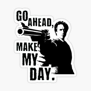 Make My Day Dirty Harry 44 Magnum vinyl decal sticker gun ammo Second Amendment
