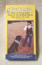 YOU TRAIN How to Train Your Dog or Pot Bellied Pig In One Hour or Less VHS Video