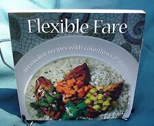 FLEXIBLE FARE Don't Be A Recipe Slave With Recipe Variation & Substitutions NEW!