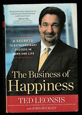 The Business of Happiness : 6 Secrets to Success in Life by Ted Leonsis, Signed
