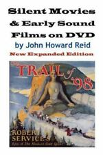 Silent Movies and Early Sound Films on Dvd : New expanded Edition by John...