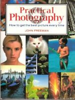 Practical Photography: How to Get the Best Picture ... by Freeman, John Hardback