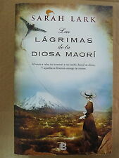 Lagrimas de la Diosa Maori,Sarah Lark,Ediciones B 2015