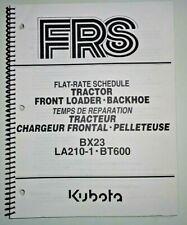 Kubota BX23 Tractor LA210-1 Loader BT600 Backhoe Flat Rate Schedule Manual 4/04