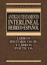 Antiguo Testamento Interlineal Hebreo-Español Vol. 3 : Libros Históricos 2 y Li…