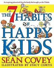 The 7 Habits of Happy Kids by Sean Covey (2008, Picture Book)