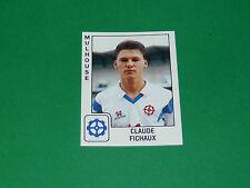 PANINI FOOTBALL FOOT 90 N°205 CLAUDE FICHAUX FC MULHOUSE ALSACE 1989-1990