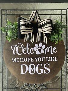 """16"""" Funny Front Door Hanger Sign - We Hope You Like dogs Wood Door Hanger"""