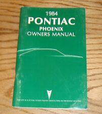 Original 1984 Pontiac Phoenix Owners Operators Manual 84