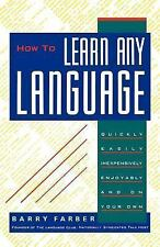 How To Learn Any Language: Quickly, Easily, Inexpensively, Enjoyably and on Your
