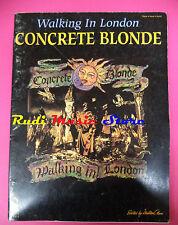 spartito CONCRETE BLONDE Walking in london 1992 usa CHERRY LANE no cd lp mc dvd
