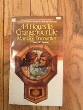 Forty-Four Hours to Change Your Life : Marriage Encounter by Henry P. Durkin...
