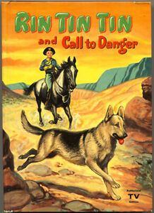"""1957 RIN TIN TIN """"Call To Danger"""" Authorized TV Edition Hard Cover PAINTED COVER"""