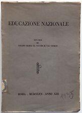 EDUCAZIONE NAZIONALE Discorsi di Cesare Maria De Vecchi di Val Cismon 1935 D3