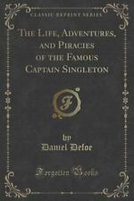 The Life, Adventures, and Piracies of the Famous Captain Singleton (Classic...
