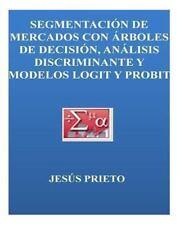 SEGMENTACION de MERCADOS con Arboles de Decision, Discriminante y Modelos...
