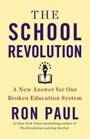 The School Revolution: A New Answer Hardcover book by Ron Paul FREE SHIPPING
