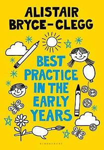 Best Practice in the Early Years, Alistair Bryce-Clegg