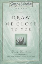 Draw Me Close to You: Daily Devotions from the Gre