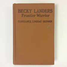 1st Edition 1926 BECKY LANDERS FRONTIER WARRIOR Constance Lindsay Skinner