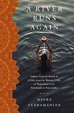 A River Runs Again: India's Natural World in Crisis, from the Barren Cliffs of R