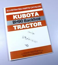 KUBOTA BH90 BACKHOE PARTS ASSEMBLY MANUAL CATALOG EXPLODED VIEWS NUMBERS