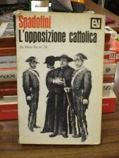 L'opposizione cattolica - Spadolini - Economica Vallecchi (W14)
