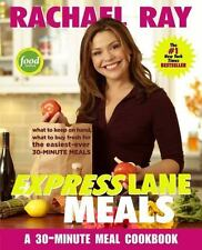 Rachael Ray Express Lane Meals : What to Keep on Hand, What to Buy Fresh for the