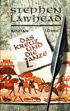DAS KREUZ UND DIE LANZE - Roman von Stephen Lawhead - BUCH