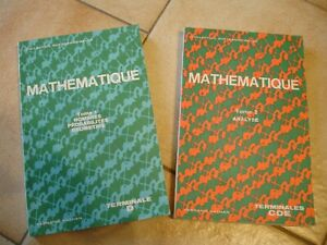 Mathématique Coll Queysanne- Revuz Terminale CDE Tome 1 et 2 Années 70