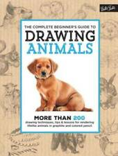 The Complete Beginner's Guide to Drawing Animals: More Than 200 Drawing: Used