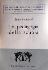 ÉMILE PLANCHARD LA PEDAGOGIA DELLA SCUOLA A CURA DI ALDO AGAZZI LA SCUOLA 1962