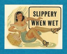 "VINTAGE ORIGINAL 1948 ""SLIPPERY WHEN WET"" HOT ROD SEXY PINUP WATER DECAL ART"