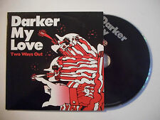DARKER MY LOVE : TWO WAYS OUT ♦ CD SINGLE PORT GRATUIT ♦