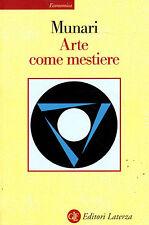 Arte come mestiere- MUNARI, 1999 Laterza-  SC7