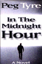 In the Midnight Hour by Peg Tyre-Signed Review Copy-1st Edition/DJ-1995