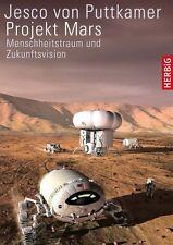 Jesco von Puttkamer - Projekt Mars: Menschheitstraum und Zukunftsvision
