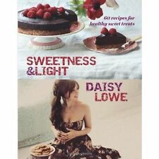 Sweetness and Light: 60 recipes for Healthy Sweet Treats,Daisy Lowe,Very Good Bo