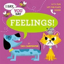I Say, You Say Feelings! - Good - Carpenter, Tad - Board book
