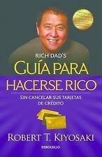 Guia Para Hacerse Rico Sin Cancelar Sus Tarjetas de Cradito / Rich Dad's Guide t