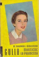 GULLA MANTIENE LA PROMESSA di M.Sanfwall - Bergstrom 1958 Editrice S.A.I.E.