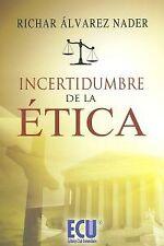 Incertidumbre de la ética. NUEVO. Nacional URGENTE/Internac. económico. NARRATIV