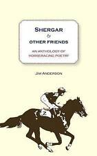 Shergar and Other Friends: An Anthology of Horseracing Poetry, Jim Anderson, New