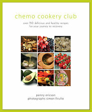 CHEMO COOKERY CLUB: Over 150 Delicious and Healthy Recipes for Your Journey...