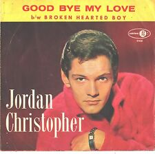 JORDAN CHRISTOPHER--PICTURE SLEEVE + 45--(GOOD BYE MY LOVE)--PS---PIC--SLV
