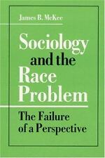 Sociology and the Race Problem: The Failure of a Perspective