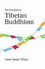 Essentials of Tibetan Buddhism, Paperback by Thaye, Lama Jampa, ISBN 15410694...